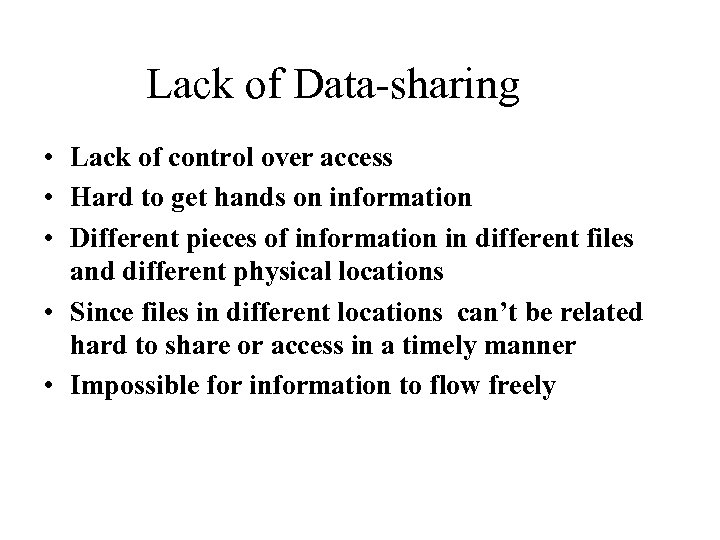 Lack of Data-sharing • Lack of control over access • Hard to get hands
