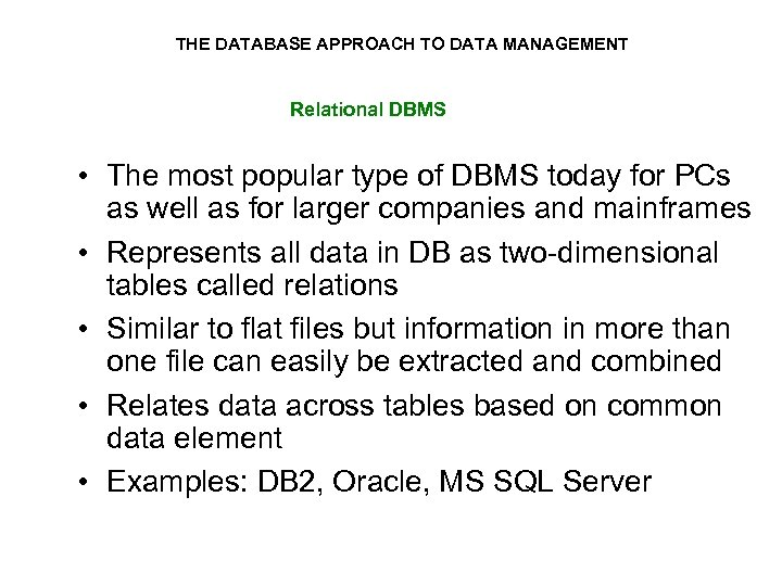 THE DATABASE APPROACH TO DATA MANAGEMENT Relational DBMS • The most popular type of
