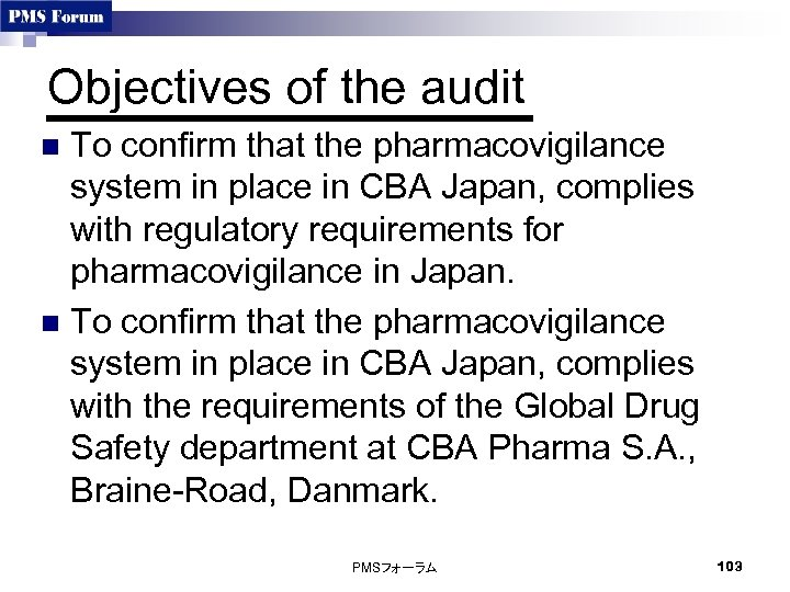 Objectives of the audit To confirm that the pharmacovigilance system in place in CBA