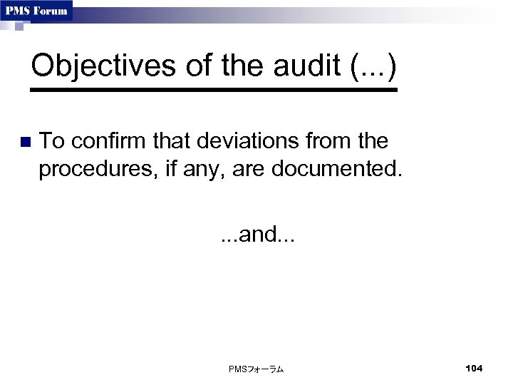 Objectives of the audit (. . . ) n To confirm that deviations from