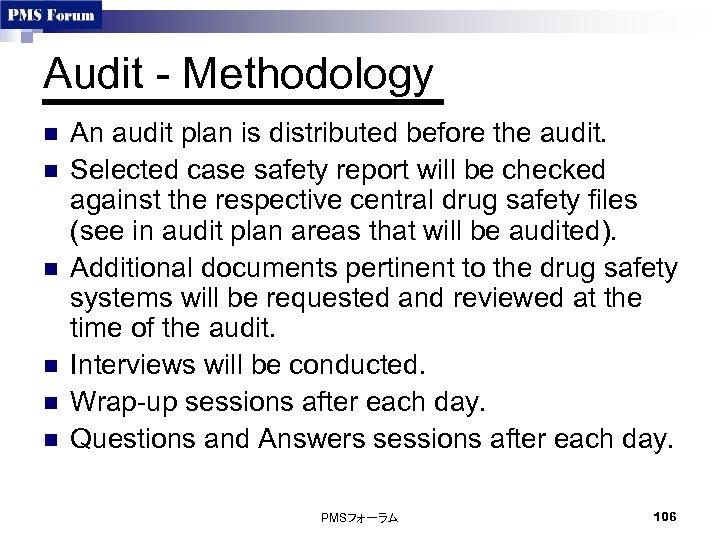 Audit - Methodology n n n An audit plan is distributed before the audit.