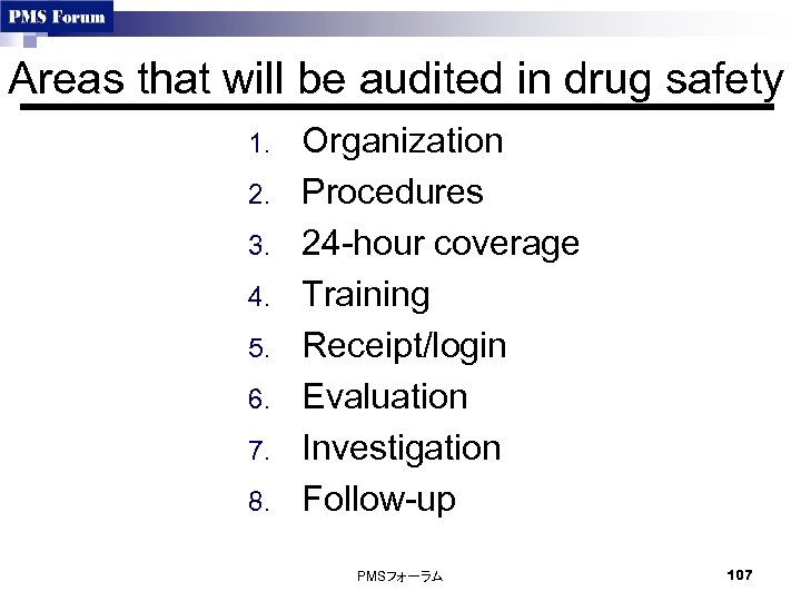 Areas that will be audited in drug safety 1. 2. 3. 4. 5. 6.