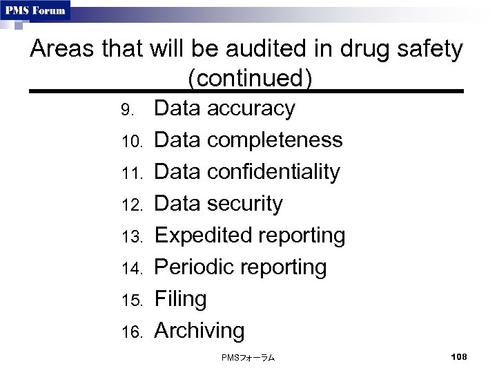 Areas that will be audited in drug safety (continued) 9. 10. 11. 12. 13.