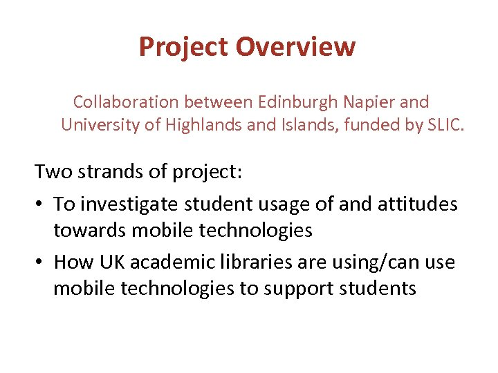 Project Overview Collaboration between Edinburgh Napier and University of Highlands and Islands, funded by
