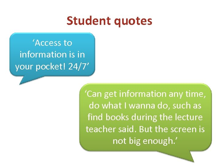 Student quotes 'Access to information is in your pocket! 24/7' 'Can get information any