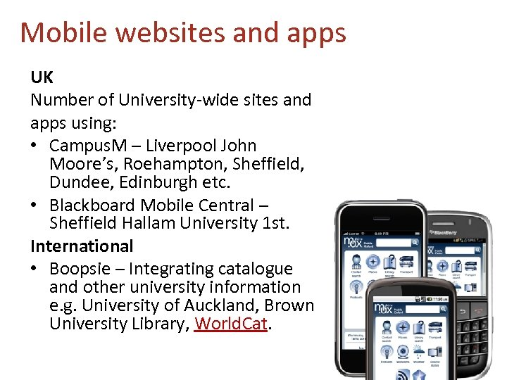 Mobile websites and apps UK Number of University-wide sites and apps using: • Campus.