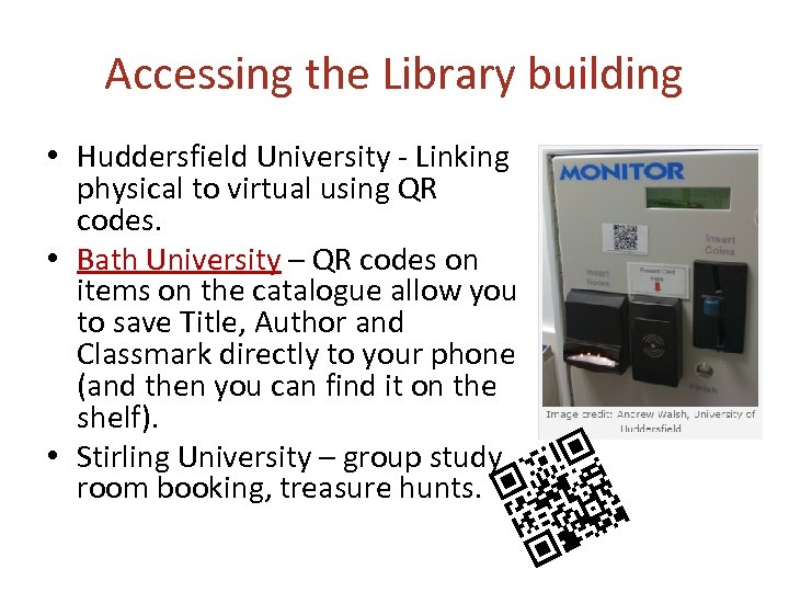 Accessing the Library building • Huddersfield University - Linking physical to virtual using QR