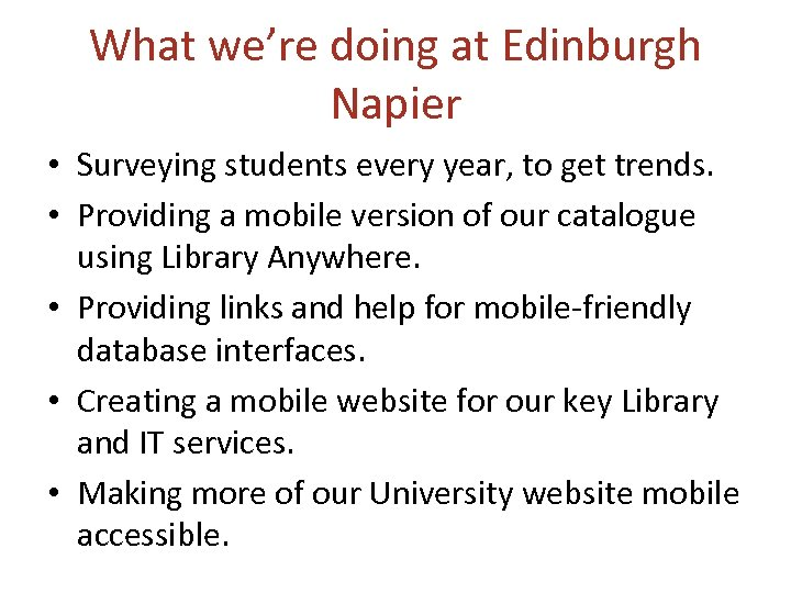 What we're doing at Edinburgh Napier • Surveying students every year, to get trends.