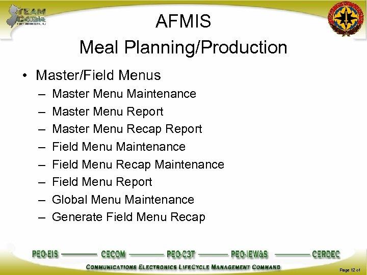 AFMIS Meal Planning/Production • Master/Field Menus – – – – Master Menu Maintenance Master