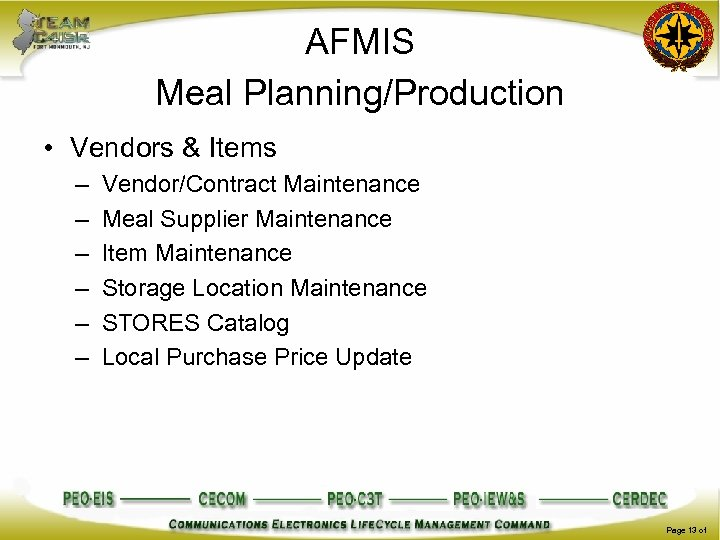 AFMIS Meal Planning/Production • Vendors & Items – – – Vendor/Contract Maintenance Meal Supplier