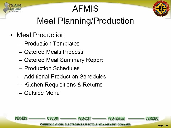 AFMIS Meal Planning/Production • Meal Production – – – – Production Templates Catered Meals