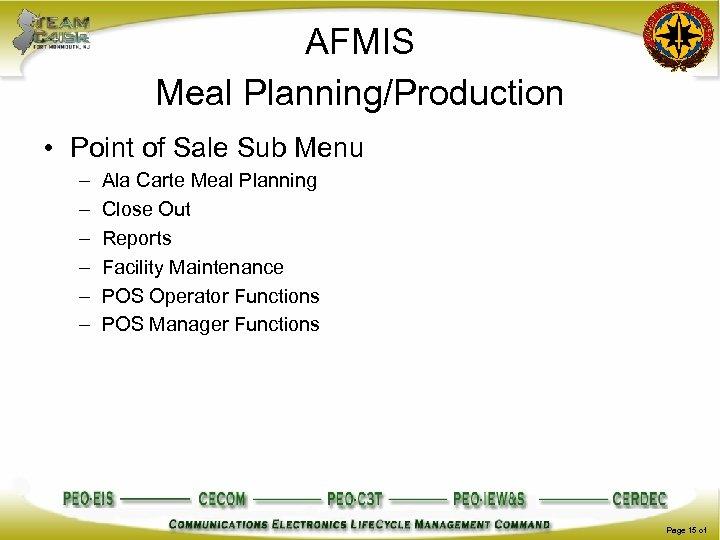 AFMIS Meal Planning/Production • Point of Sale Sub Menu – – – Ala Carte