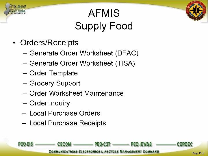 AFMIS Supply Food • Orders/Receipts – – – – Generate Order Worksheet (DFAC) Generate