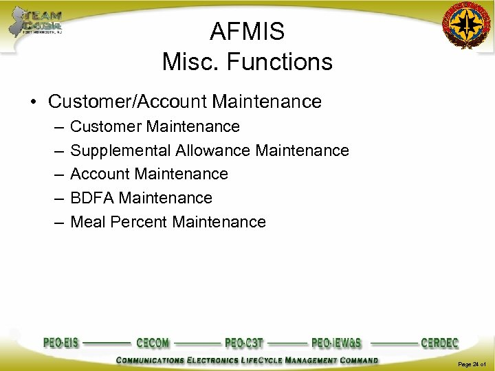 AFMIS Misc. Functions • Customer/Account Maintenance – – – Customer Maintenance Supplemental Allowance Maintenance