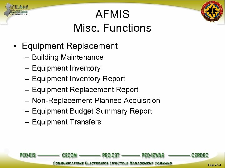 AFMIS Misc. Functions • Equipment Replacement – – – – Building Maintenance Equipment Inventory