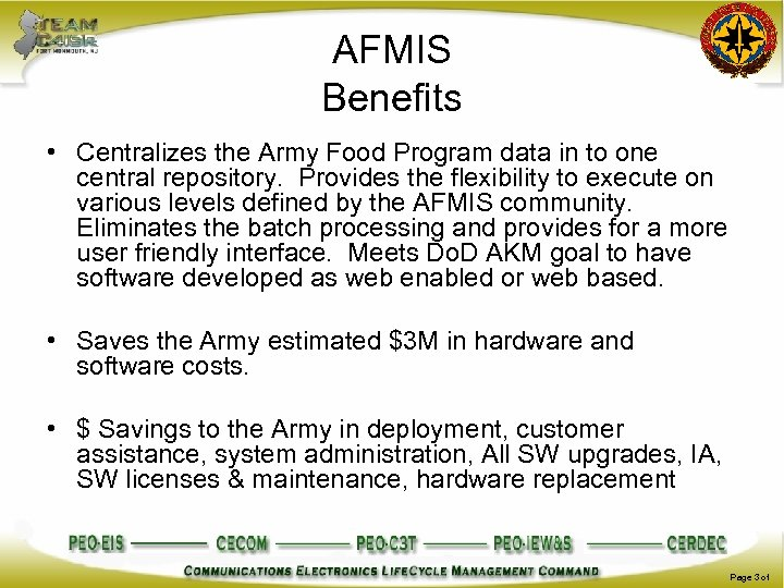 AFMIS Benefits • Centralizes the Army Food Program data in to one central repository.