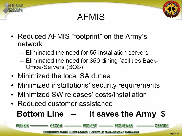 """AFMIS • Reduced AFMIS """"footprint"""" on the Army's network – Eliminated the need for"""