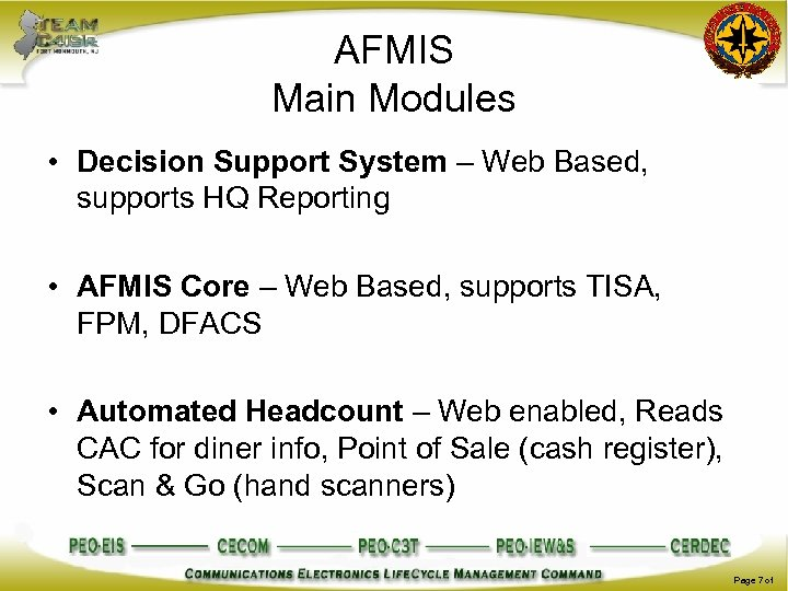 AFMIS Main Modules • Decision Support System – Web Based, supports HQ Reporting •