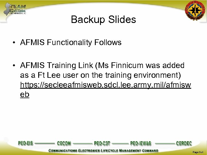 Backup Slides • AFMIS Functionality Follows • AFMIS Training Link (Ms Finnicum was added