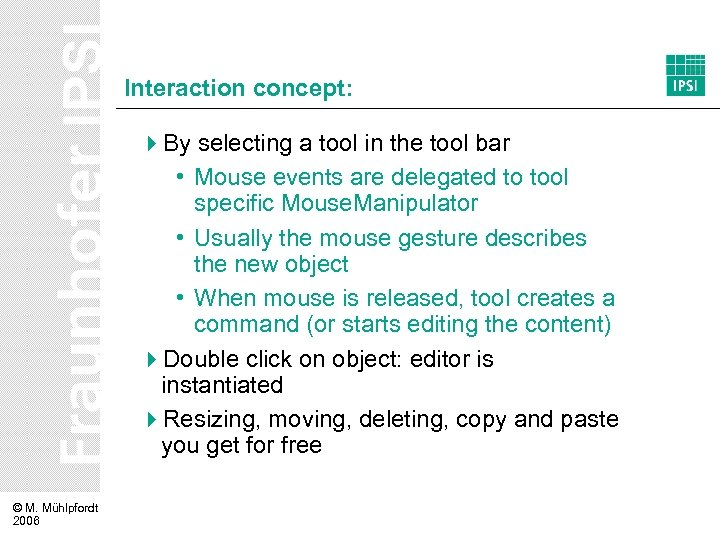 Interaction concept: 4 By selecting a tool in the tool bar • Mouse events