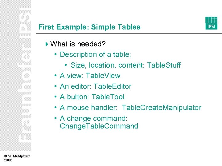 First Example: Simple Tables 4 What is needed? • Description of a table: •