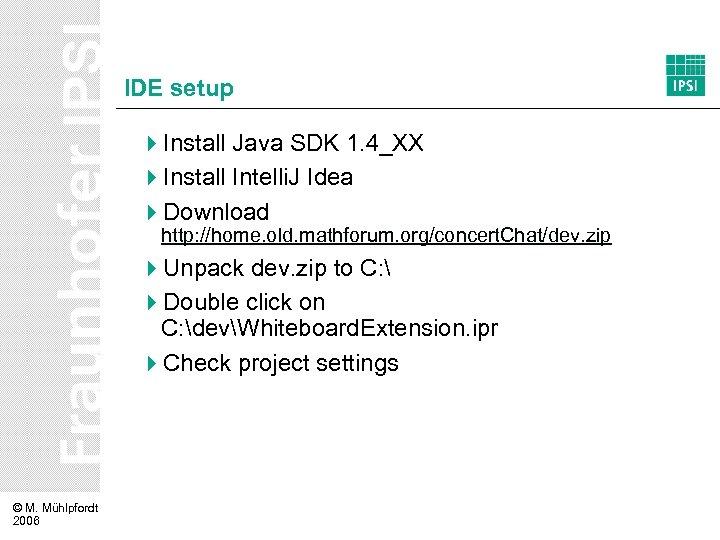 IDE setup 4 Install Java SDK 1. 4_XX 4 Install Intelli. J Idea 4