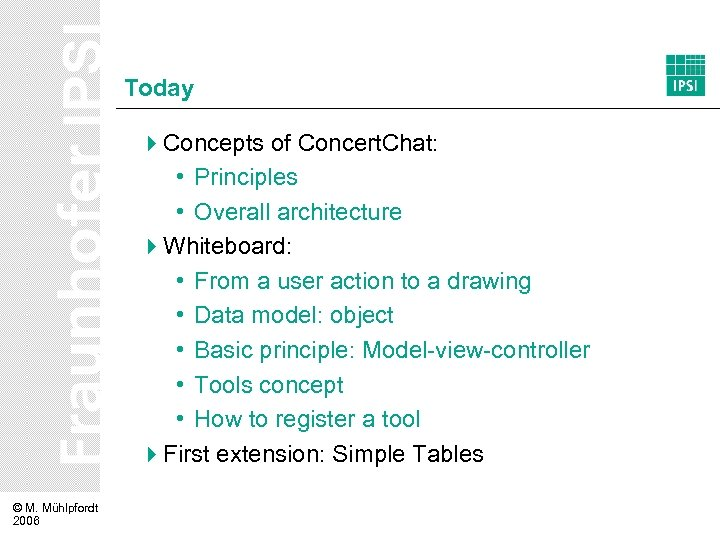 Today 4 Concepts of Concert. Chat: • Principles • Overall architecture 4 Whiteboard: •
