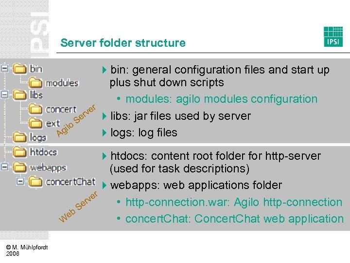 Server folder structure 4 bin: general configuration files and start up plus shut down