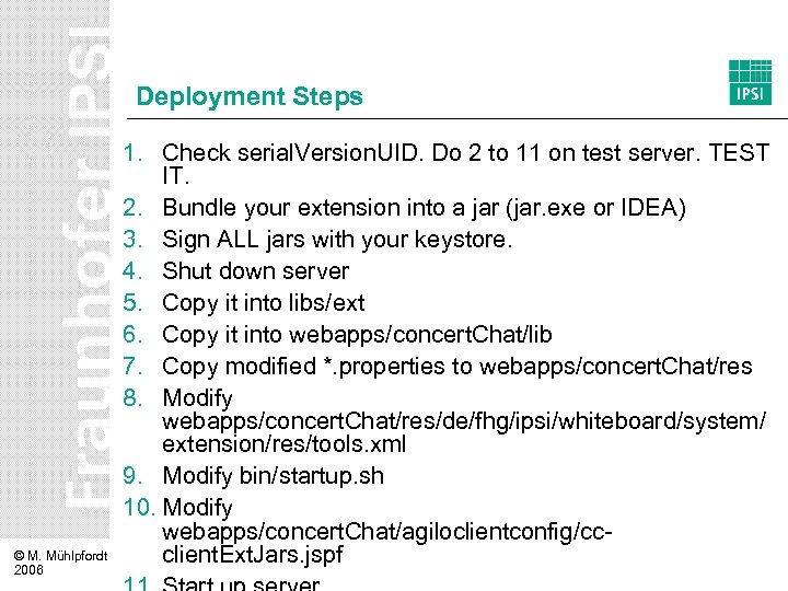 Deployment Steps © M. Mühlpfordt 2006 1. Check serial. Version. UID. Do 2 to
