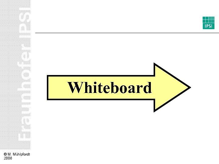 Whiteboard © M. Mühlpfordt 2006