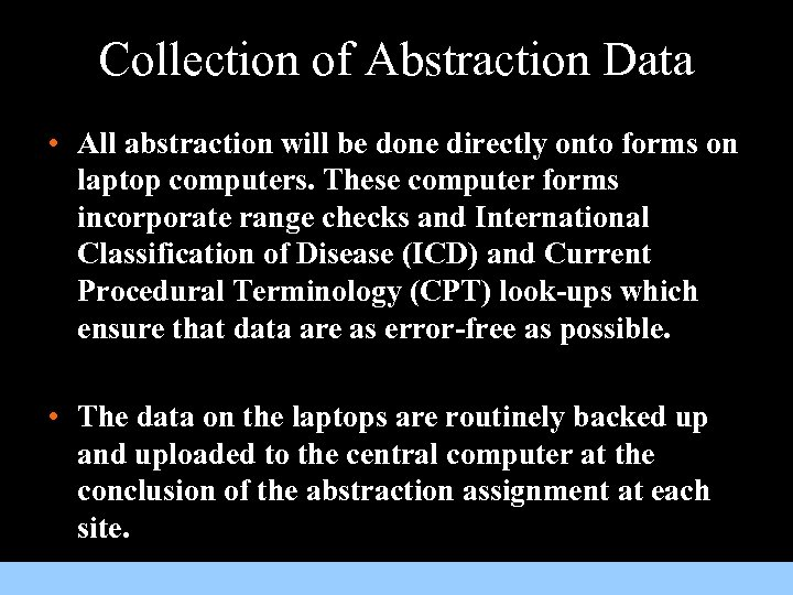 Collection of Abstraction Data • All abstraction will be done directly onto forms on