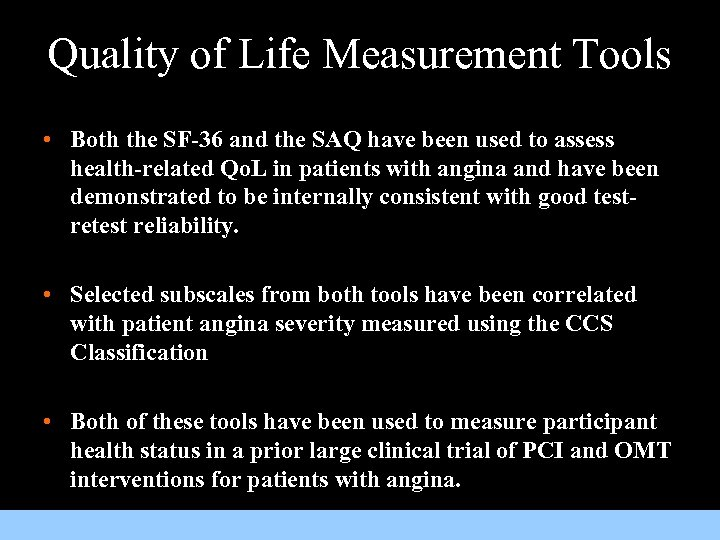 Quality of Life Measurement Tools • Both the SF-36 and the SAQ have been