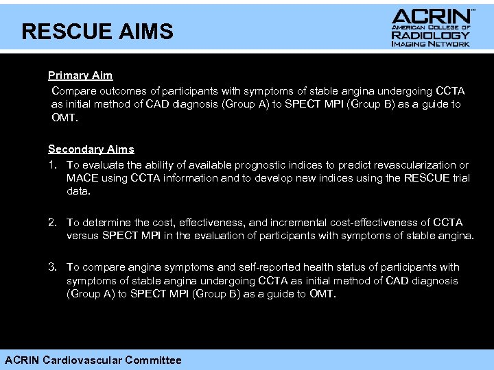 RESCUE AIMS Primary Aim Compare outcomes of participants with symptoms of stable angina undergoing