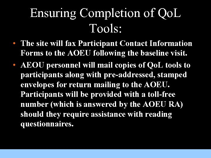 Ensuring Completion of Qo. L Tools: • The site will fax Participant Contact Information