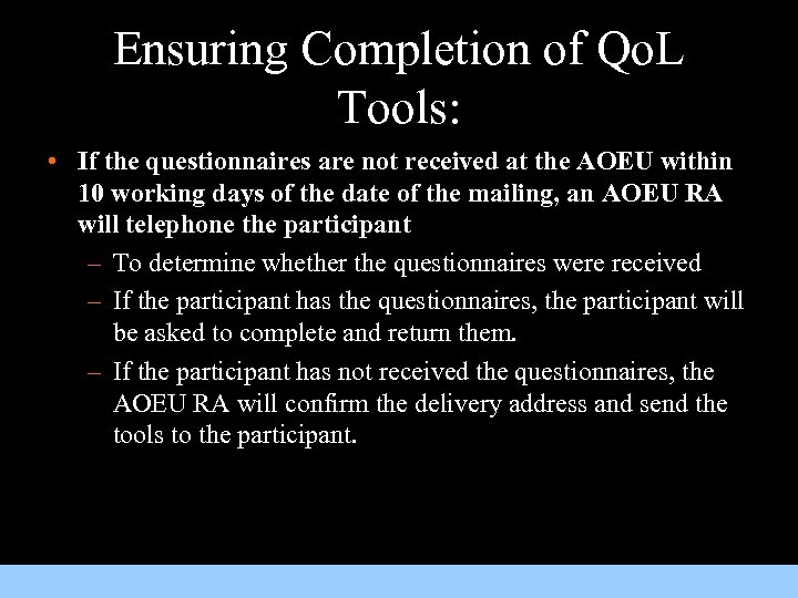 Ensuring Completion of Qo. L Tools: • If the questionnaires are not received at