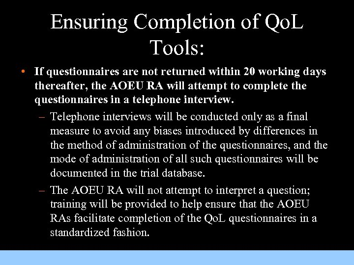 Ensuring Completion of Qo. L Tools: • If questionnaires are not returned within 20