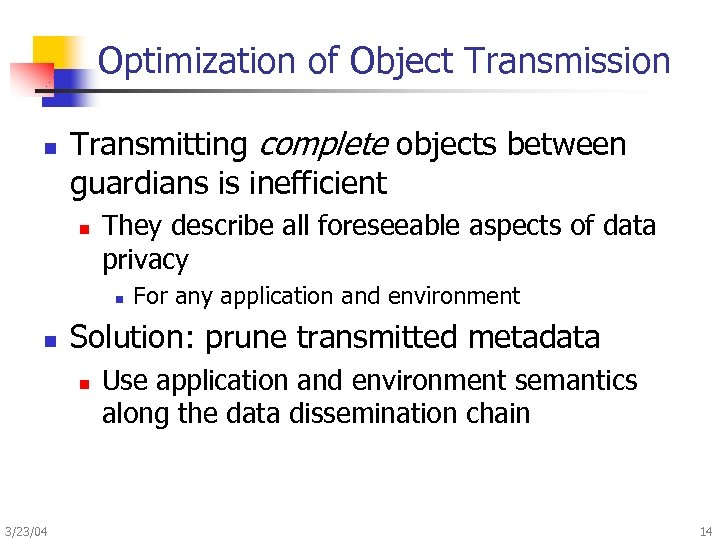 Optimization of Object Transmission n Transmitting complete objects between guardians is inefficient n They