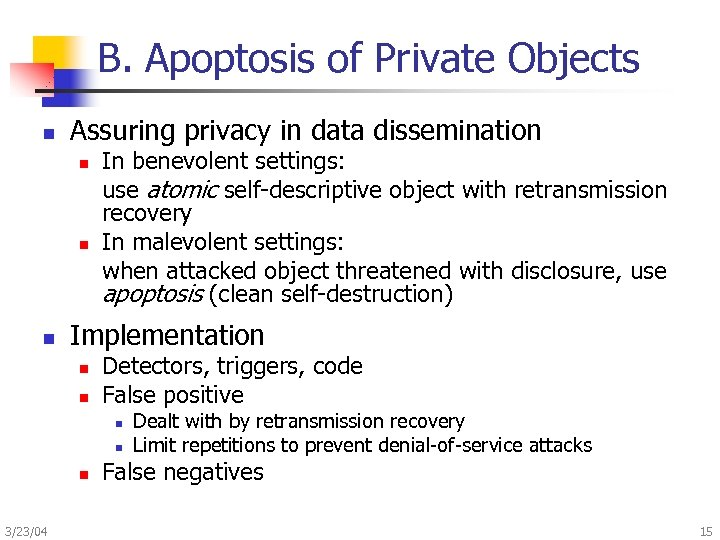 B. Apoptosis of Private Objects n Assuring privacy in data dissemination n In benevolent