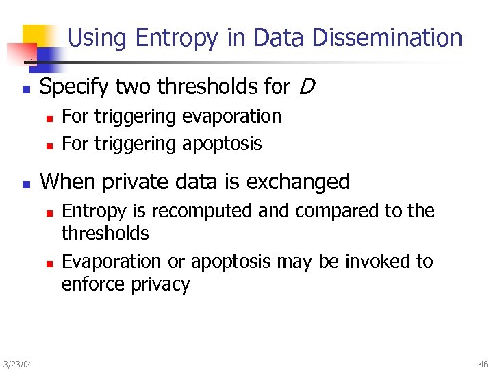 Using Entropy in Data Dissemination n Specify two thresholds for D n n n
