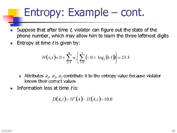 Entropy: Example – cont. n n Suppose that after time t, violator can figure