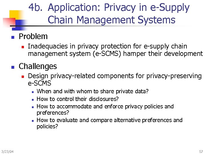 4 b. Application: Privacy in e-Supply Chain Management Systems n Problem n n Inadequacies
