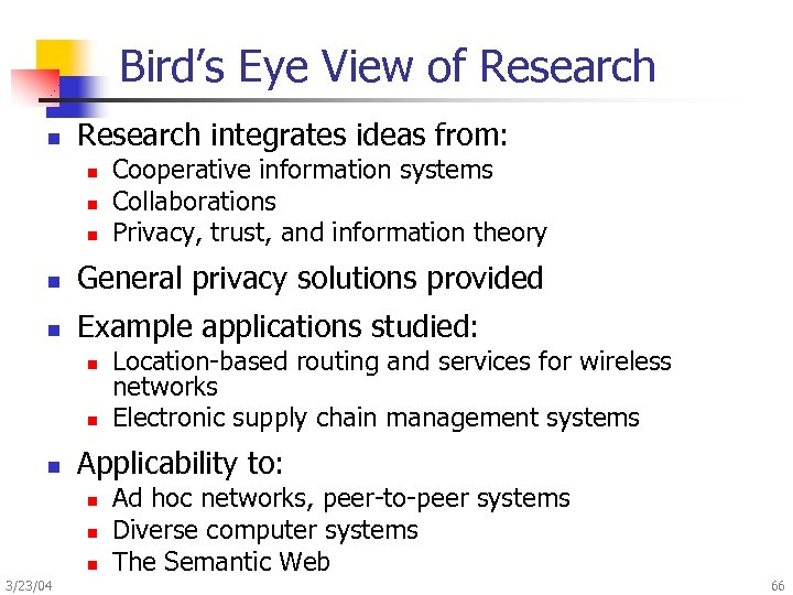 Bird's Eye View of Research n Research integrates ideas from: n n n Cooperative