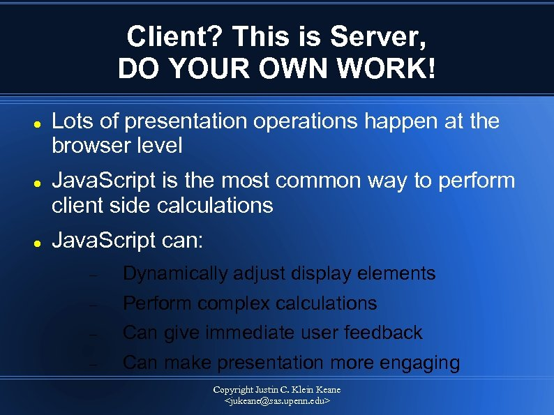 Client? This is Server, DO YOUR OWN WORK! Lots of presentation operations happen at