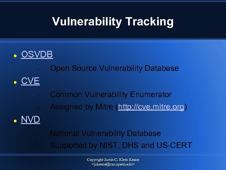 Vulnerability Tracking OSVDB Open Source Vulnerability Database CVE Common Vulnerability Enumerator Assigned by Mitre
