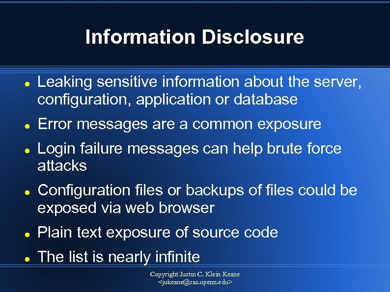 Information Disclosure Leaking sensitive information about the server, configuration, application or database Error messages