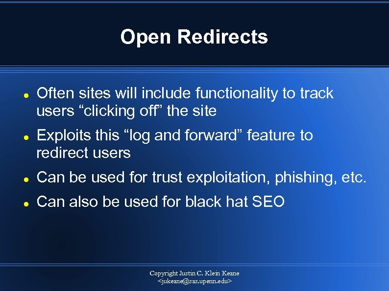 "Open Redirects Often sites will include functionality to track users ""clicking off"" the site"
