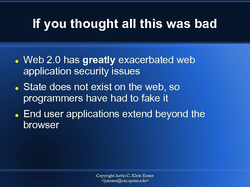 If you thought all this was bad Web 2. 0 has greatly exacerbated web