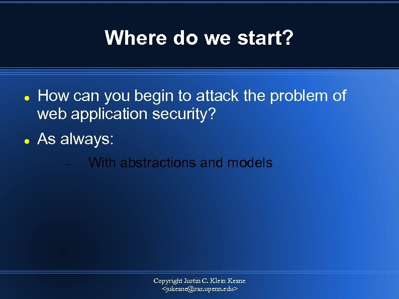 Where do we start? How can you begin to attack the problem of web