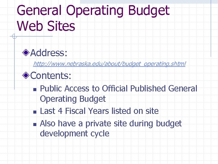 General Operating Budget Web Sites Address: http: //www. nebraska. edu/about/budget_operating. shtml Contents: n n