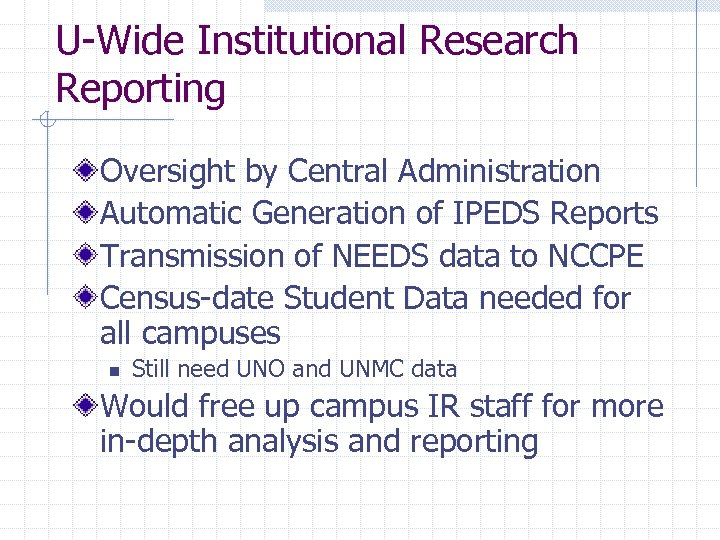 U-Wide Institutional Research Reporting Oversight by Central Administration Automatic Generation of IPEDS Reports Transmission